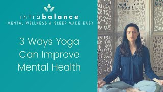 3 Ways Yoga Improves Mental Health