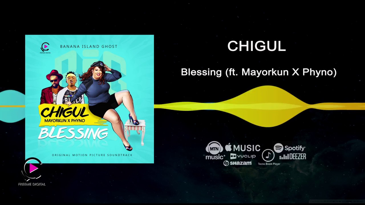 Download Chigul ft Phyno, Mayorkun - Blessing [Official Audio]