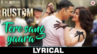 Tere Sang Yaara - LYRICS Video | Rustom | Akshay Kumar & Ileana D