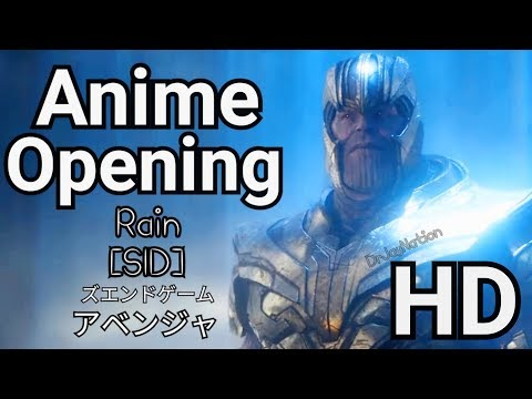 【MAD】 Avengers: Endgame Anime Opening | April 2019 | Rain By SID