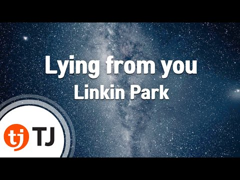 [TJ노래방] Lying from you - Linkin Park (Lying from you - Linkin Park) / TJ Karaoke