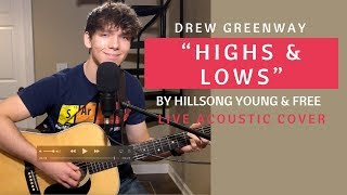 Highs & Lows - Hillsong Young & Free (Live Acoustic Cover by Drew Greenway)