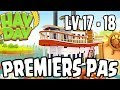 Premiers pas : level 17 - 18 ! Hay Day