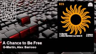 G-Martin, Alex Barroso - A Chance to Be Free - HouseWorks