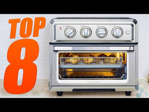 8 Best Air Fryer Toaster Ovens in 2020