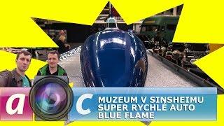 Muzeum v Sinsheimu II. - Super rychlé auto Blue Flame