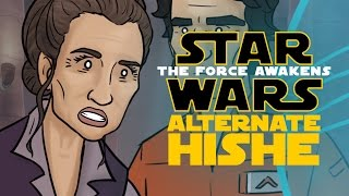 Star Wars The Force Awakens Alternate HISHE