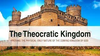 The Theocratic Kingdom | Session 5