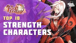 Food Fantasy Top 10 Strength Characters