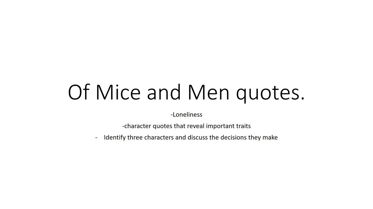 Of Mice And Men George Quotes Of Mice And Men Loneliness And Quotes About Characters Youtube