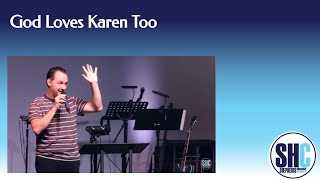 God Loves Karen Too