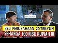 BELI  PERUSAHAAN SENILAI 20 TRILYUN, MODAL RP. 100 ribu