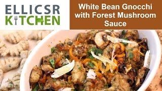 White Bean Gnocchi With Forest Mushroom Sauce