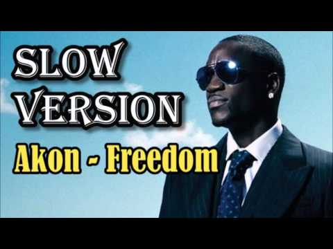 Akon- Freedom(Slow Version)