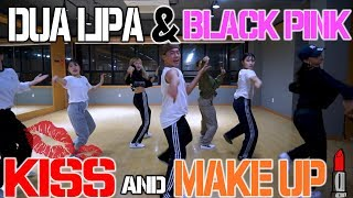 Dua Lipa & BLACKPINK - Kiss and Make Up (Dance) Choreography ㅣ Kiss and Make up 안무ㅣ창챙팡챙
