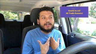 Lakers Rant: Kawhi to LA? AD Trade Rumors!