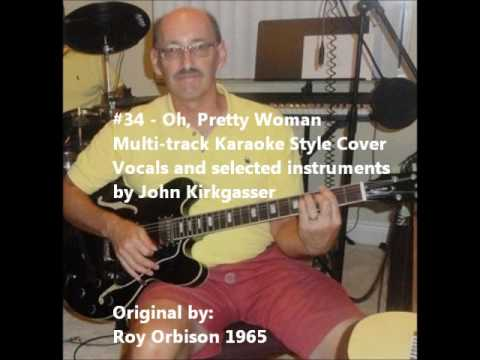 "Kirkgasser #34: ""Oh Pretty Woman"" - a multitrack/karaoke work in progress cover"