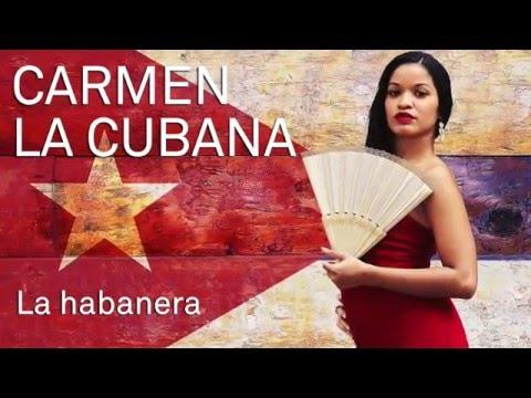 Carmen la Cubana - La habanera