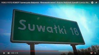 VIDEO FOTO ROBERT czołówka teledysk filmowanie wesel BIAŁYSTOK SUWAŁKI AUGUSTÓW PODLASKIE kamerzysta