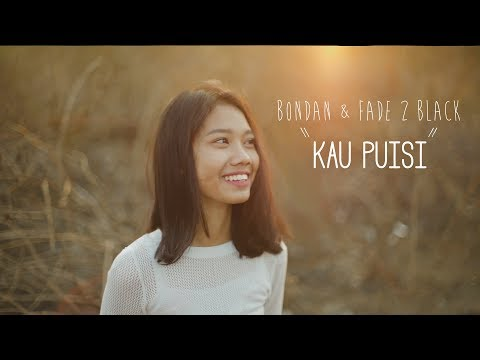 [VIDEO CLIP] Bondan Prakoso, Fade2Black - Kau Puisi (Unofficial)