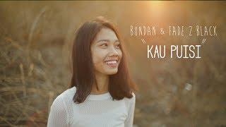 VIDEO CLIP Bondan Prakoso Fade2Black Kau Puisi Unofficial