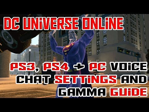DCUO - PC, PS3 And PS4 Voice Chat And Gamma Guide