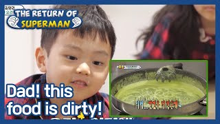 Dad! this food is dirty! (The Return of Superman) | KBS WORL…