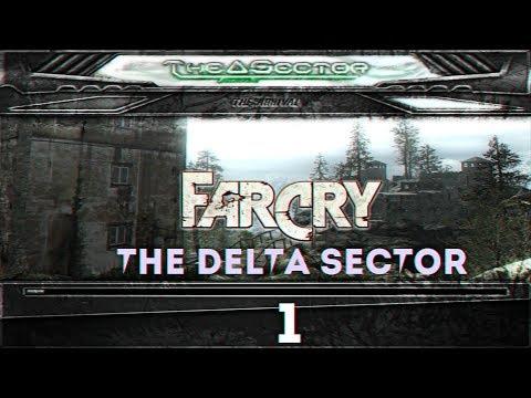 Прохождение игры Far Cry The Delta Sector |The Arrival (Прибытие)| №1 НАЧАЛО