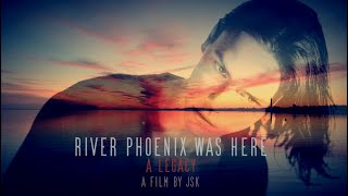 RIVER PHOENIX WAS HERE - A Legacy (2020 Documentary By JSK)