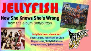 Jellyfish - Now She Knows She's Wrong Thumbnail