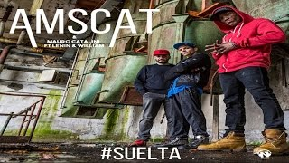 Amscat & Mauro Catalini feat. Lenin & William - Suelta (Official Video)