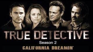 True Detective - California Dreamin' (Sia) - Мечты о Калифорнии [русский перевод]