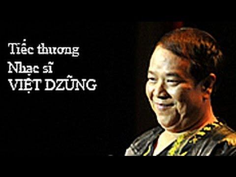 Tiếc thương Nhạc sĩ Việt Dzũng