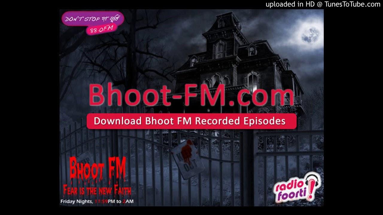 Bhoot fm 2010 episode 1