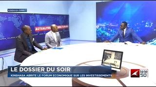 KINSHASA ABRITE LE FORUM ECONOMIQUE SUR LES INVESTISSEMENTS, CONGO TO DAY