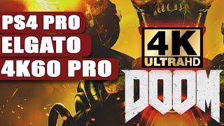 DOOM in 4K 60 fps on PS4PRO   Elgato 4K 60 PRO
