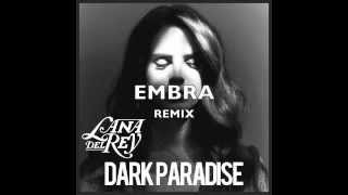 LANA DEL REY 'DARK PARADISE' EMBRA (DUBSTEP) REMIX (2012)
