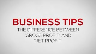 The difference between Gross Profit and Net Profit | Business Tips