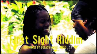 First Sight Riddim Mix Feat. Fantan Mojah, Anthony B, Chuck Fender (May Refix 2017)