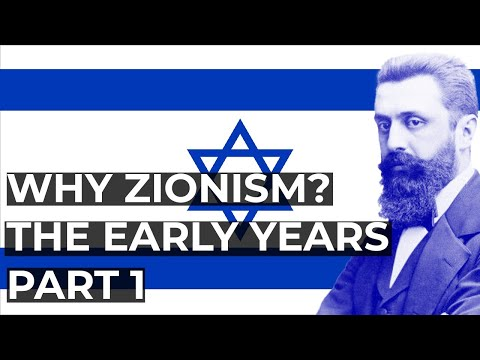 Why Zionism? - The Early Years - Part 1