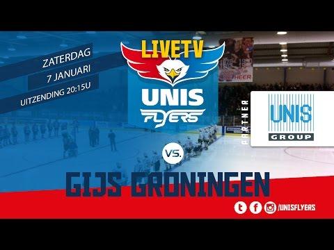 Livestream ijshockey Unis Flyers - Gijs Groningen 7 januari 2017