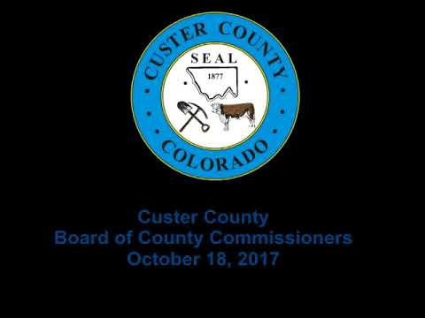 Custer County, Colorado Board of County Commissioners October 18, 2017