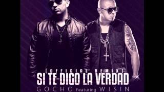 Gocho Ft. Wisin Si Te Digo La Verdad - (Dj Adry Remix Julio 2012)