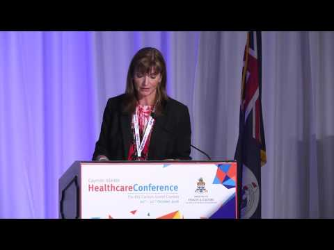 Cayman Islands Healthcare Conference Thursday 20 October 2016 OPENING