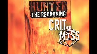 Crit or Miss: Hunter the Reckoning