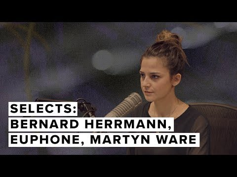 Selects: Martyn Ware, Euphone, Bernard Herrmann