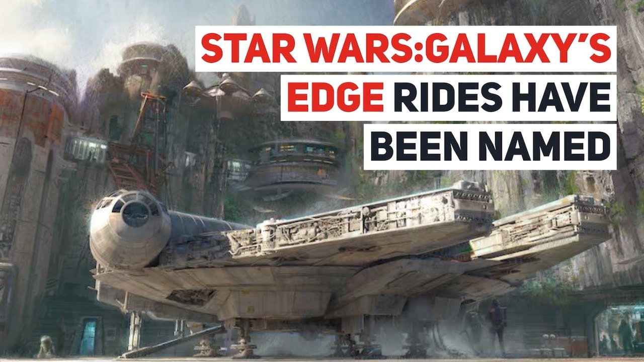 Star Wars: Galaxy's Edge ride names revealed - YouTube