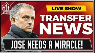 Mourinho Needs a Miracle! Man Utd Transfer News