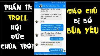 P11 Nhắn tin Troll Hội Đức Chúa Trời - Giáo Chủ bị Bỏ BÙA YÊU =))