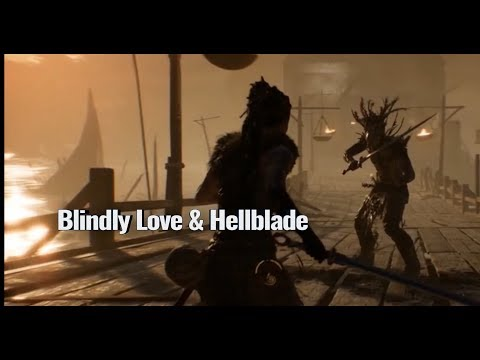 Blindly Love & Hellblade
